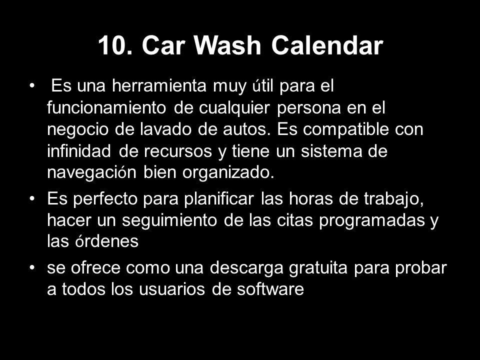 10. Car Wash Calendar Es una herramienta muy ú til para el funcionamiento de cualquier persona en el negocio de lavado de autos. Es compatible con inf