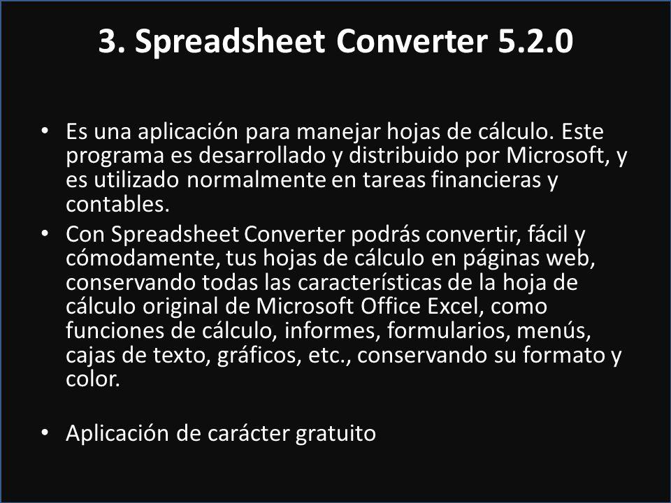 3. Spreadsheet Converter 5.2.0 Es una aplicación para manejar hojas de cálculo. Este programa es desarrollado y distribuido por Microsoft, y es utiliz