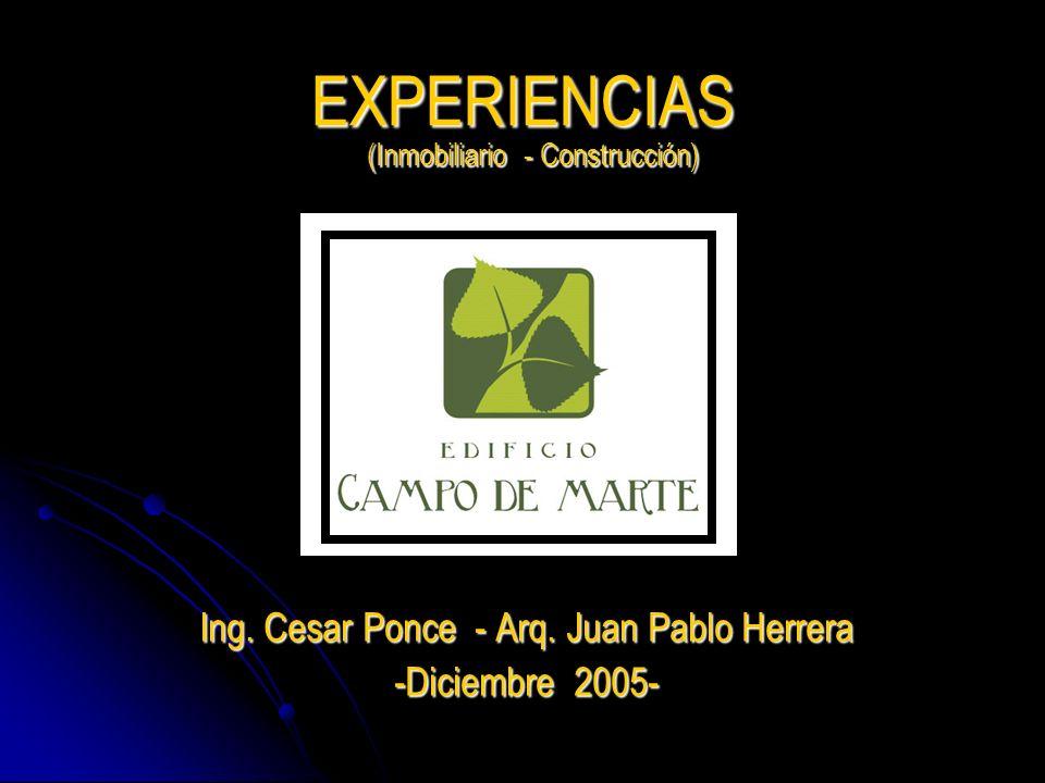 EXPERIENCIAS Ing. Cesar Ponce - Arq. Juan Pablo Herrera -Diciembre 2005- (Inmobiliario - Construcción)