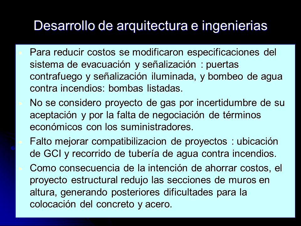 Desarrollo de arquitectura e ingenierias Para reducir costos se modificaron especificaciones del sistema de evacuación y señalización : puertas contra