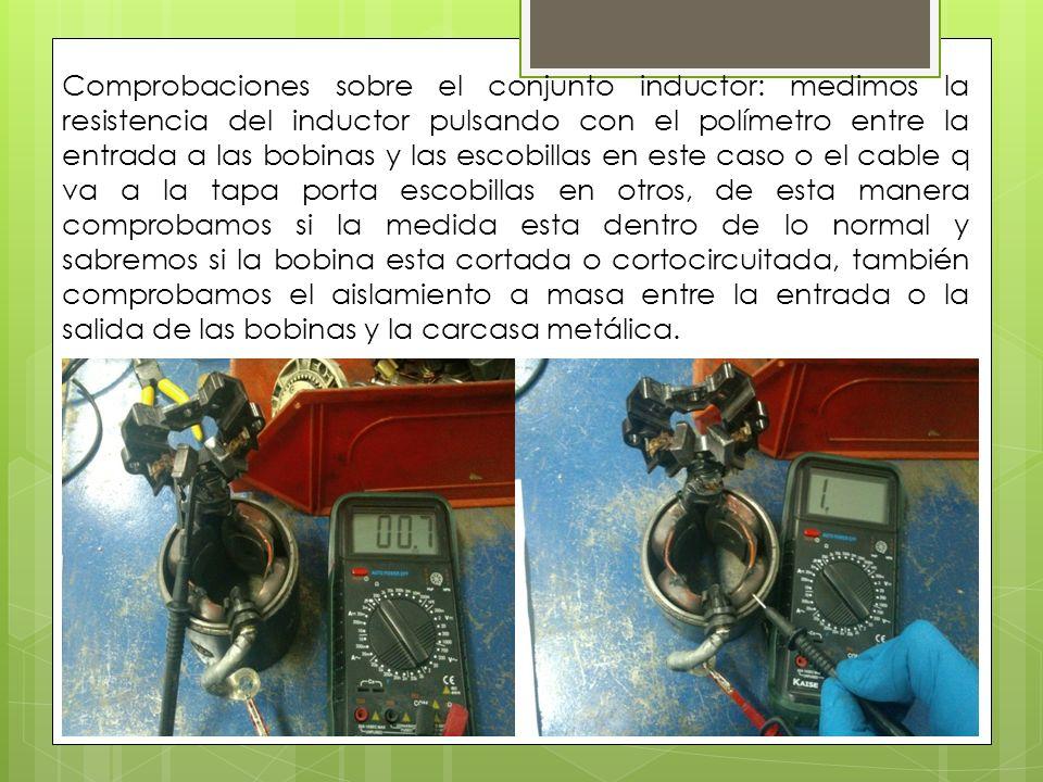 Comprobaciones sobre el conjunto inductor: medimos la resistencia del inductor pulsando con el polímetro entre la entrada a las bobinas y las escobill