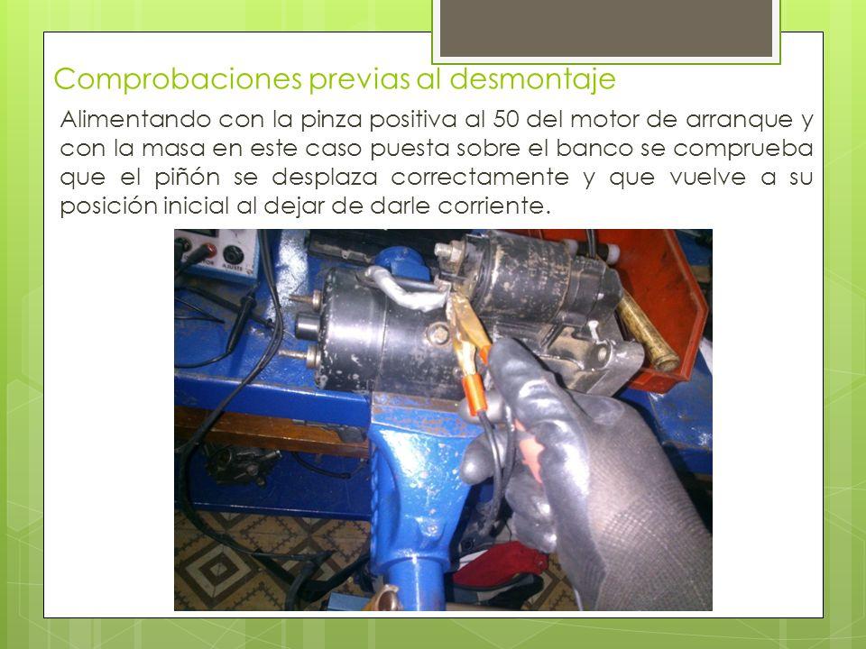 Comprobaciones previas al desmontaje Alimentando con la pinza positiva al 50 del motor de arranque y con la masa en este caso puesta sobre el banco se