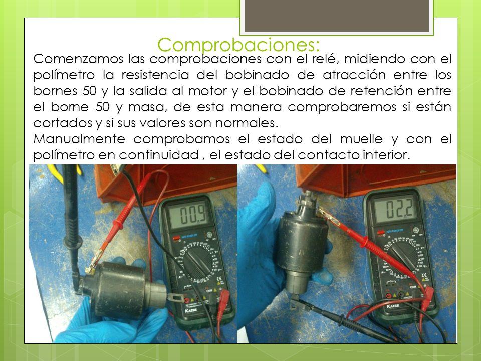 Comprobaciones: Comenzamos las comprobaciones con el relé, midiendo con el polímetro la resistencia del bobinado de atracción entre los bornes 50 y la