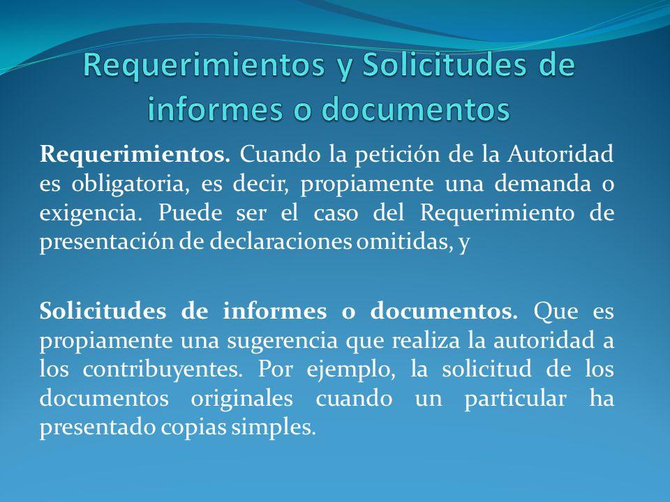 Requerimientos. Cuando la petición de la Autoridad es obligatoria, es decir, propiamente una demanda o exigencia. Puede ser el caso del Requerimiento