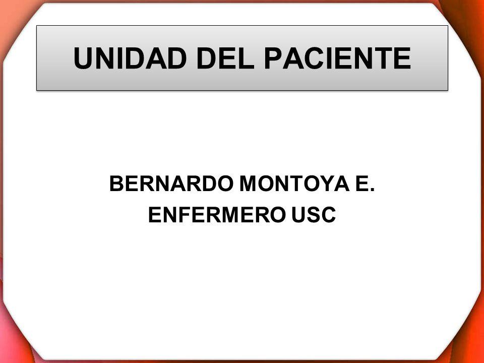 UNIDAD DEL PACIENTE BERNARDO MONTOYA E. ENFERMERO USC