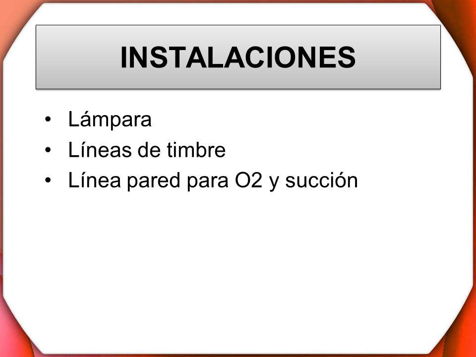 INSTALACIONES Lámpara Líneas de timbre Línea pared para O2 y succión