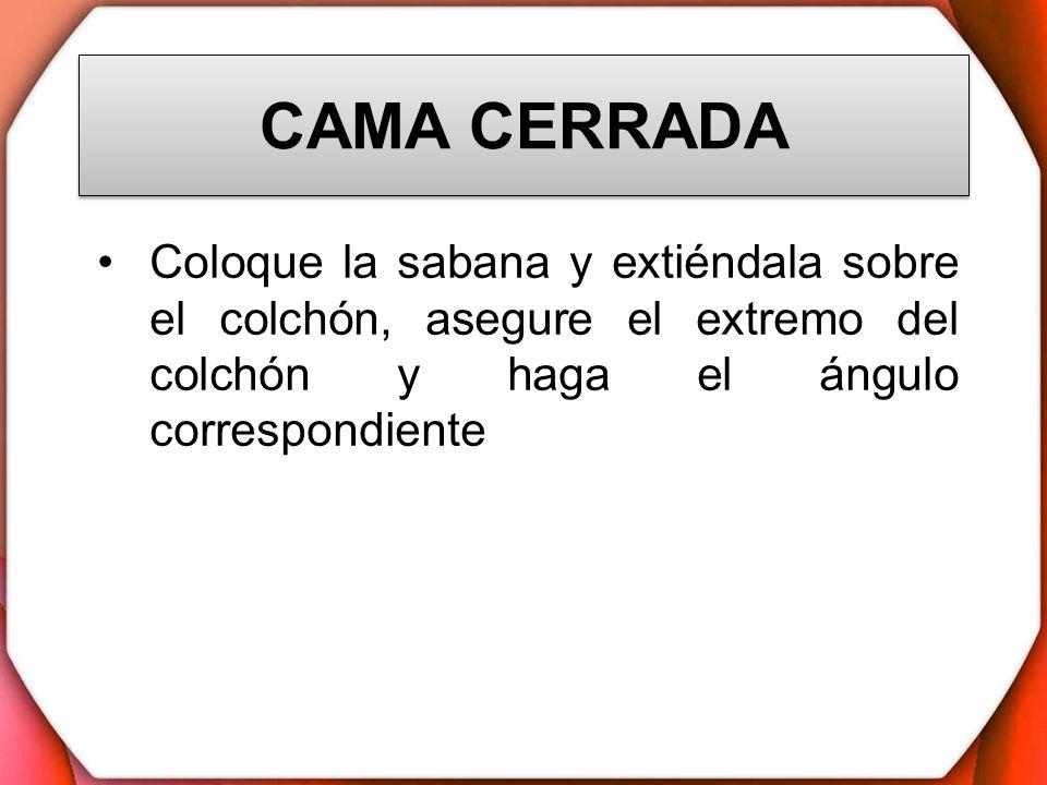 CAMA CERRADA Coloque la sabana y extiéndala sobre el colchón, asegure el extremo del colchón y haga el ángulo correspondiente