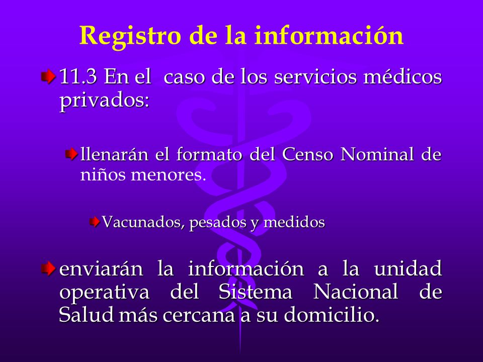 Registro de la información 11.3 En el caso de los servicios médicos privados: llenarán el formato del Censo Nominal de llenarán el formato del Censo N