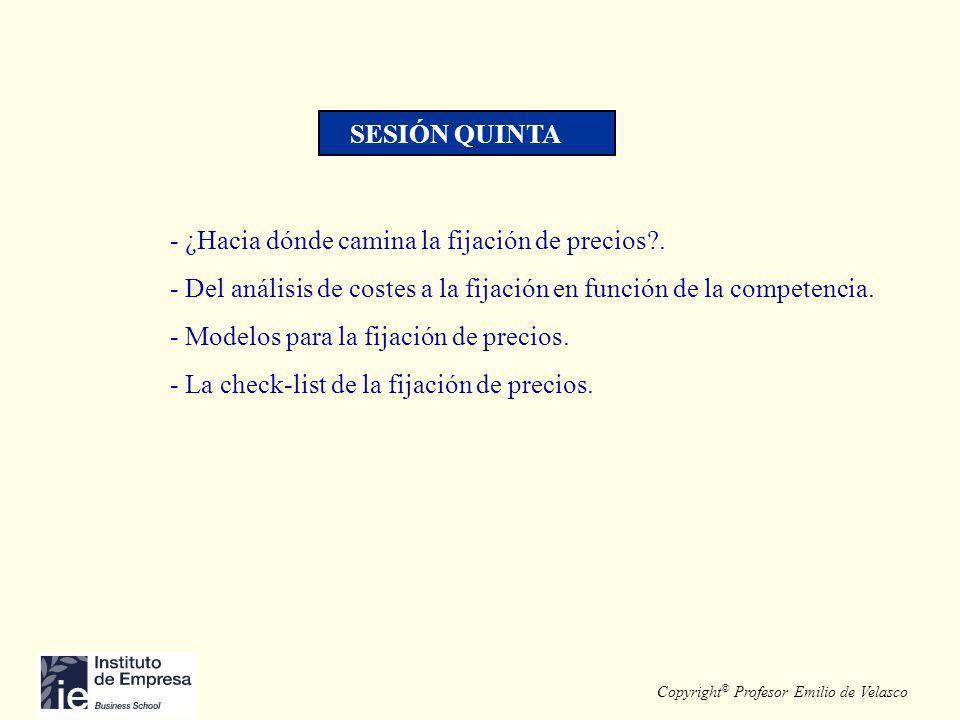 Copyright © Profesor Emilio de Velasco - ¿Hacia dónde camina la fijación de precios?. - Del análisis de costes a la fijación en función de la competen