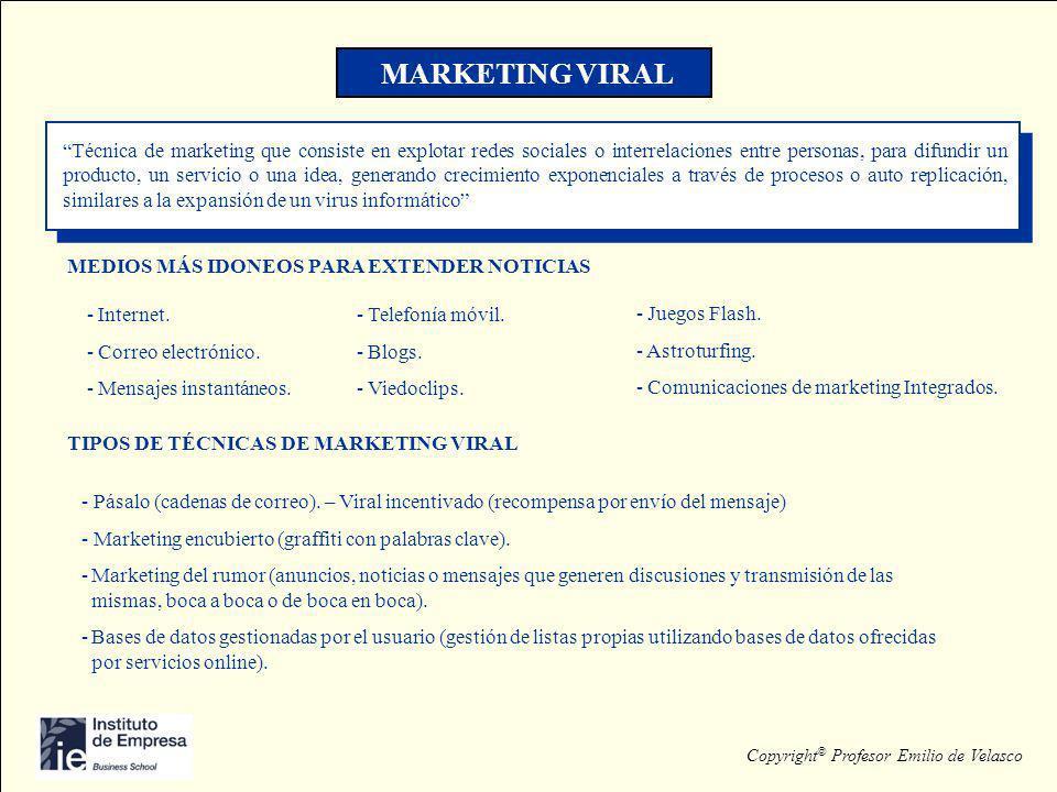 MARKETING VIRAL Técnica de marketing que consiste en explotar redes sociales o interrelaciones entre personas, para difundir un producto, un servicio