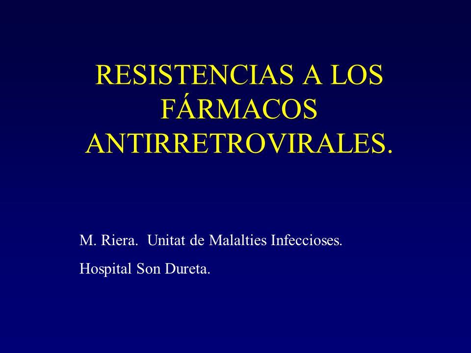 Mecanismos de resistencia El origen molecular de la aparición de resistencias a un determinado grupo de antirretrovirales se debe a la presencia de mutaciones sobre el gen que actuan (T I o la proteasa).