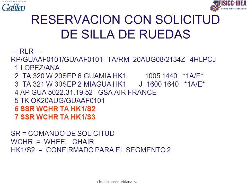 RESERVACION CON SOLICITUD DE SILLA DE RUEDAS --- RLR --- RP/GUAAF0101/GUAAF0101 TA/RM 20AUG08/2134Z 4HLPCJ 1.LOPEZ/ANA 2 TA 320 W 20SEP 6 GUAMIA HK1 1
