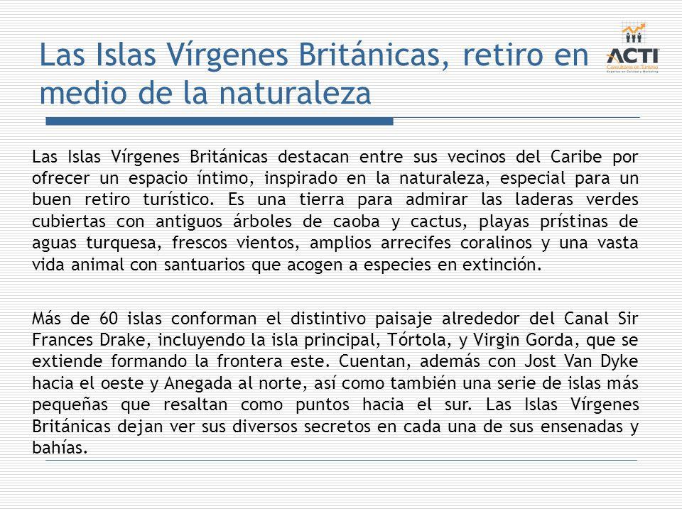 Las Islas Vírgenes Británicas, retiro en medio de la naturaleza Las Islas Vírgenes Británicas destacan entre sus vecinos del Caribe por ofrecer un esp