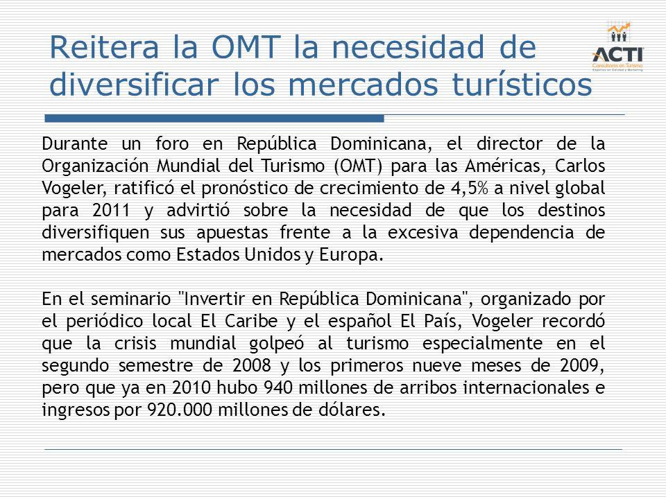 Reitera la OMT la necesidad de diversificar los mercados turísticos Durante un foro en República Dominicana, el director de la Organización Mundial de