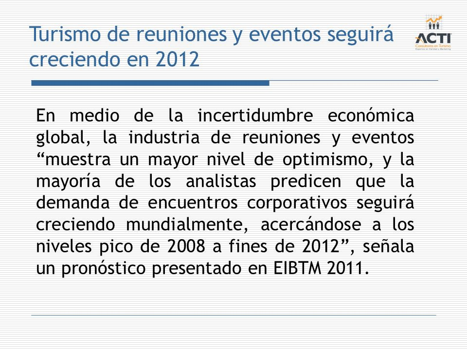 En medio de la incertidumbre económica global, la industria de reuniones y eventos muestra un mayor nivel de optimismo, y la mayoría de los analistas