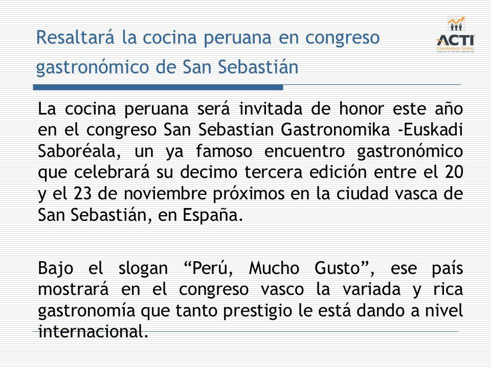 Resaltará la cocina peruana en congreso gastronómico de San Sebastián La cocina peruana será invitada de honor este año en el congreso San Sebastian G