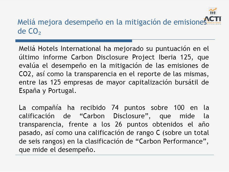 Meliá mejora desempeño en la mitigación de emisiones de CO Meliá Hotels International ha mejorado su puntuación en el último informe Carbon Disclosure