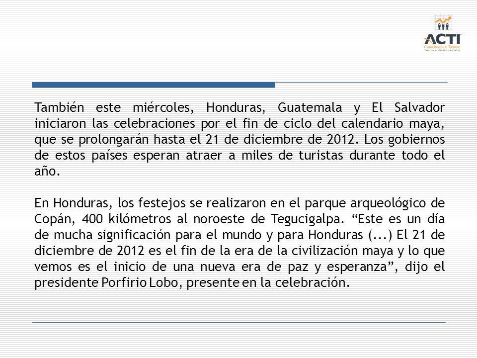 También este miércoles, Honduras, Guatemala y El Salvador iniciaron las celebraciones por el fin de ciclo del calendario maya, que se prolongarán hast