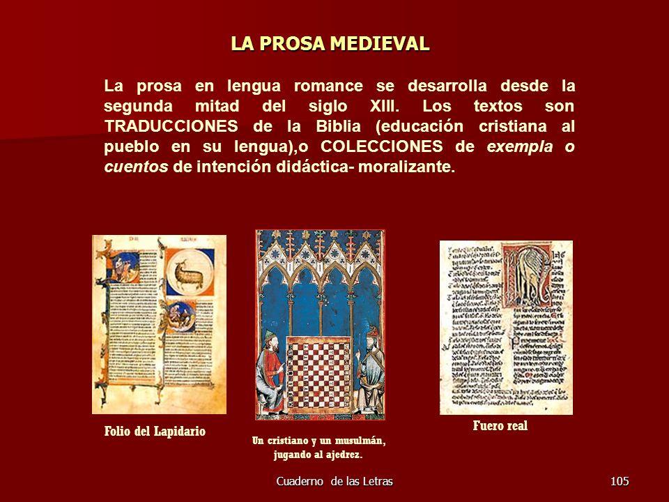 Cuaderno de las Letras105 LA PROSA MEDIEVAL La prosa en lengua romance se desarrolla desde la segunda mitad del siglo XIII. Los textos son TRADUCCIONE