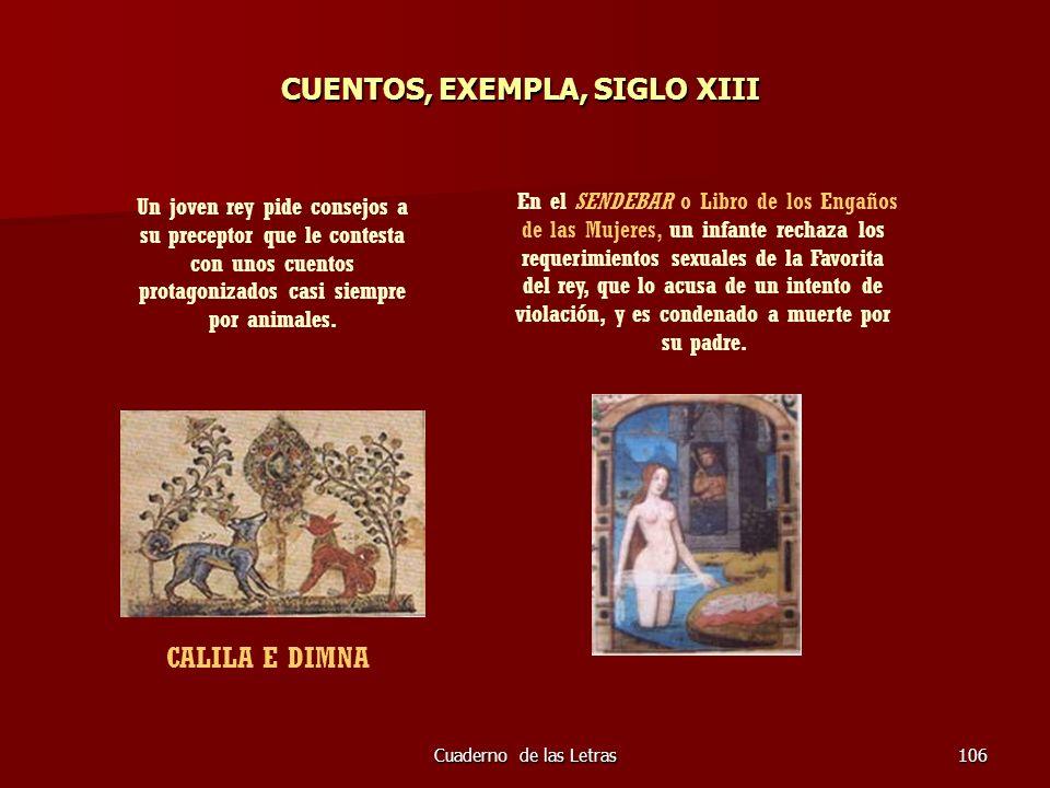 Cuaderno de las Letras106 CUENTOS, EXEMPLA, SIGLO XIII CUENTOS, EXEMPLA, SIGLO XIII Un joven rey pide consejos a su preceptor que le contesta con unos