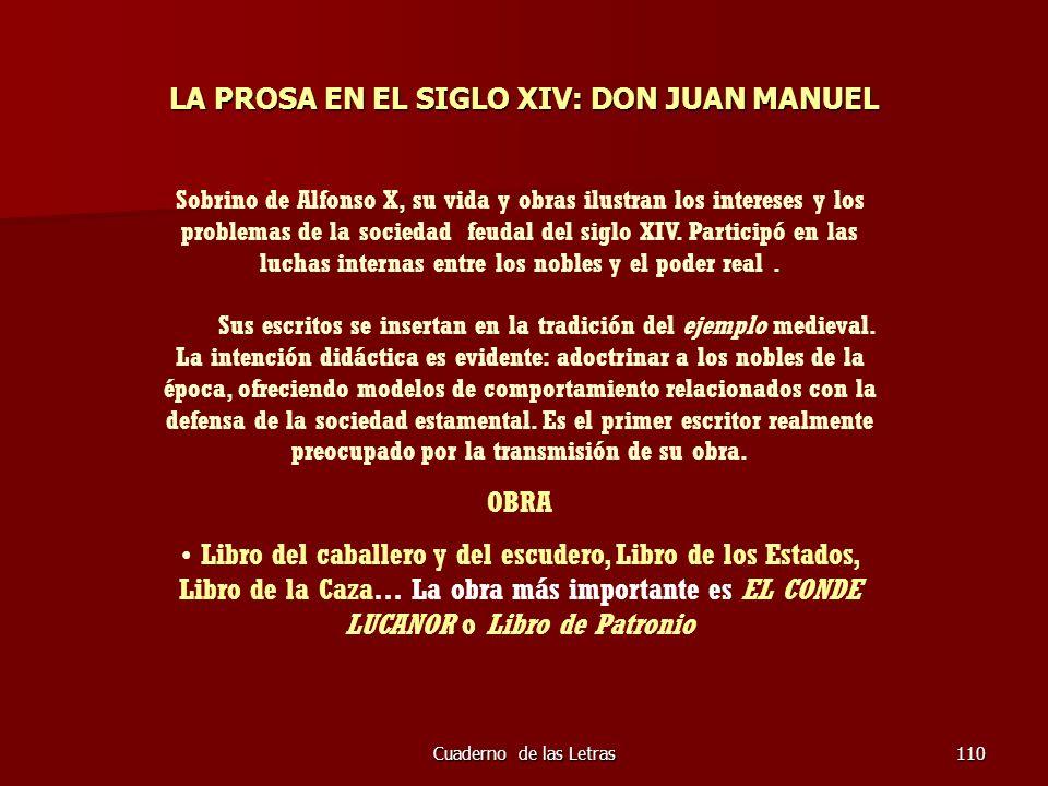 Cuaderno de las Letras110 LA PROSA EN EL SIGLO XIV: DON JUAN MANUEL Sobrino de Alfonso X, su vida y obras ilustran los intereses y los problemas de la