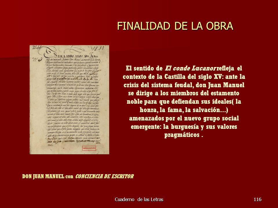 Cuaderno de las Letras116 FINALIDAD DE LA OBRA El sentido de El conde Lucanor refleja el contexto de la Castilla del siglo XV: ante la crisis del sist