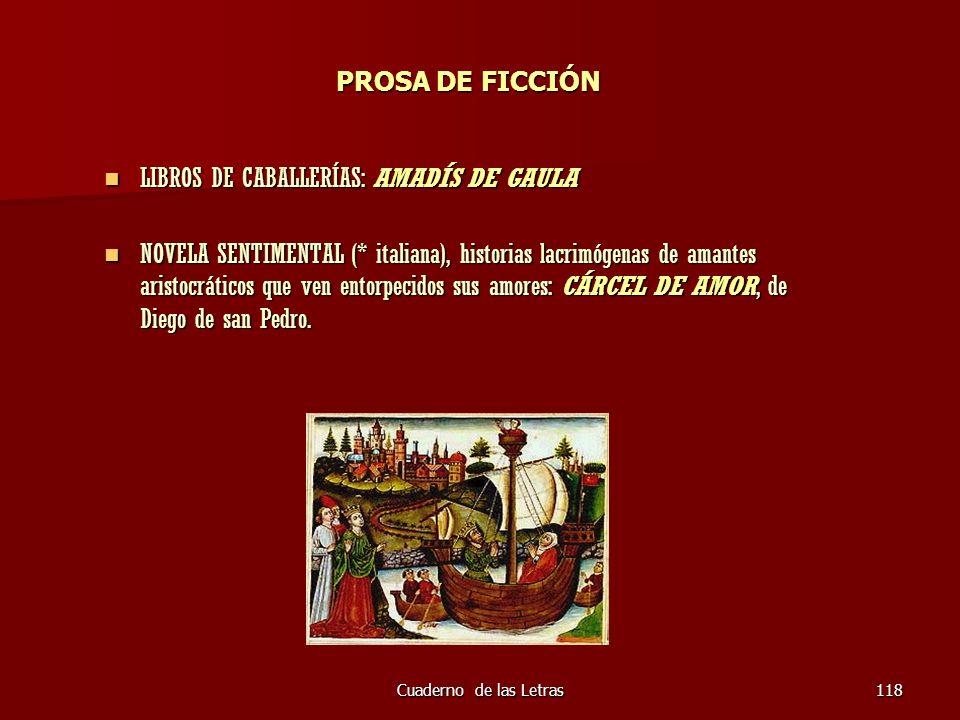 Cuaderno de las Letras118 PROSA DE FICCIÓN LIBROS DE CABALLERÍAS: AMADÍS DE GAULA LIBROS DE CABALLERÍAS: AMADÍS DE GAULA NOVELA SENTIMENTAL (* italian