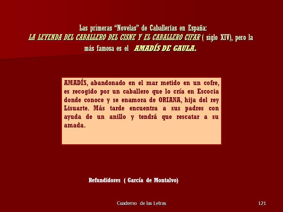 Cuaderno de las Letras121 Las primeras Novelas de Caballerías en España: LA LEYENDA DEL CABALLERO DEL CISNE Y EL CABALLERO CIFAR ( siglo XIV), pero la