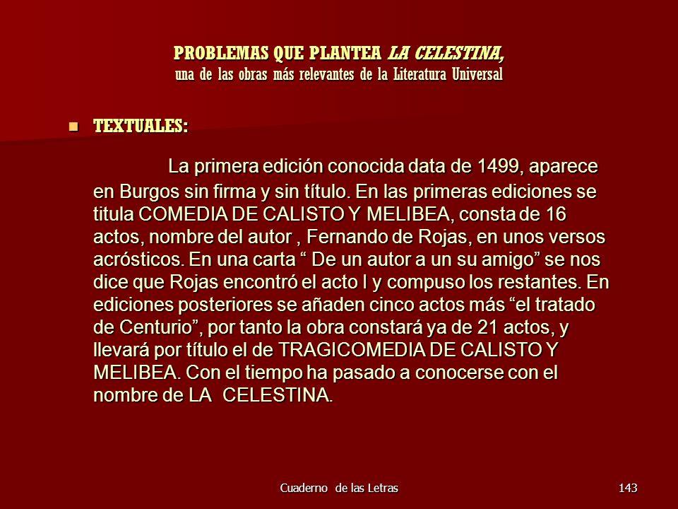 Cuaderno de las Letras143 PROBLEMAS QUE PLANTEA LA CELESTINA, una de las obras más relevantes de la Literatura Universal TEXTUALES: TEXTUALES: La prim