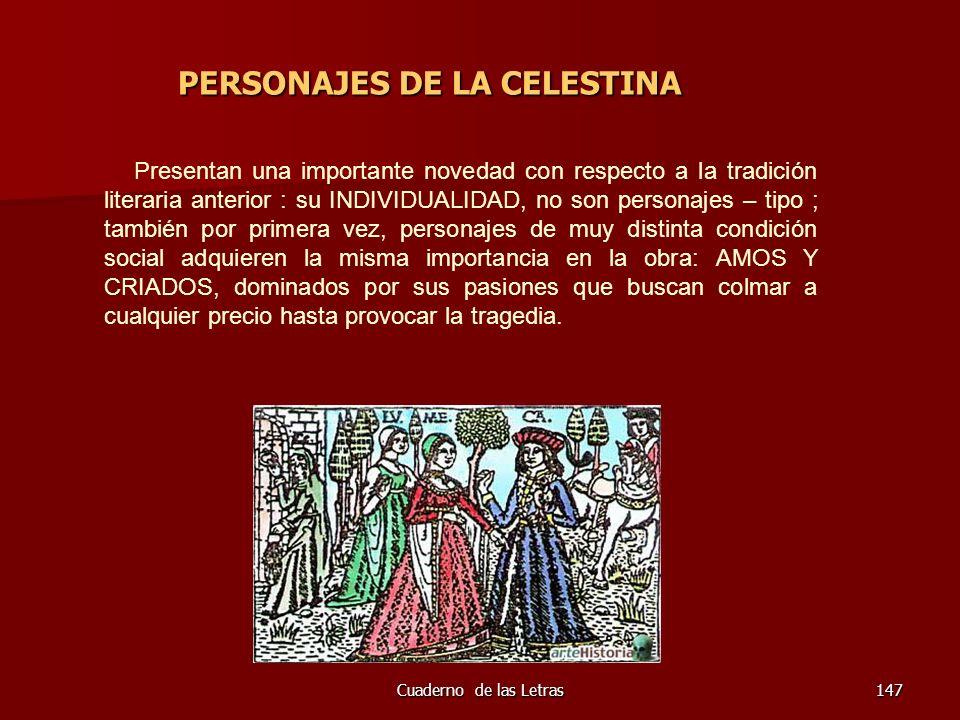 Cuaderno de las Letras147 PERSONAJES DE LA CELESTINA PERSONAJES DE LA CELESTINA Presentan una importante novedad con respecto a la tradición literaria