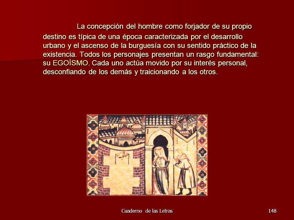 Cuaderno de las Letras148 La concepción del hombre como forjador de su propio destino es típica de una época caracterizada por el desarrollo urbano y