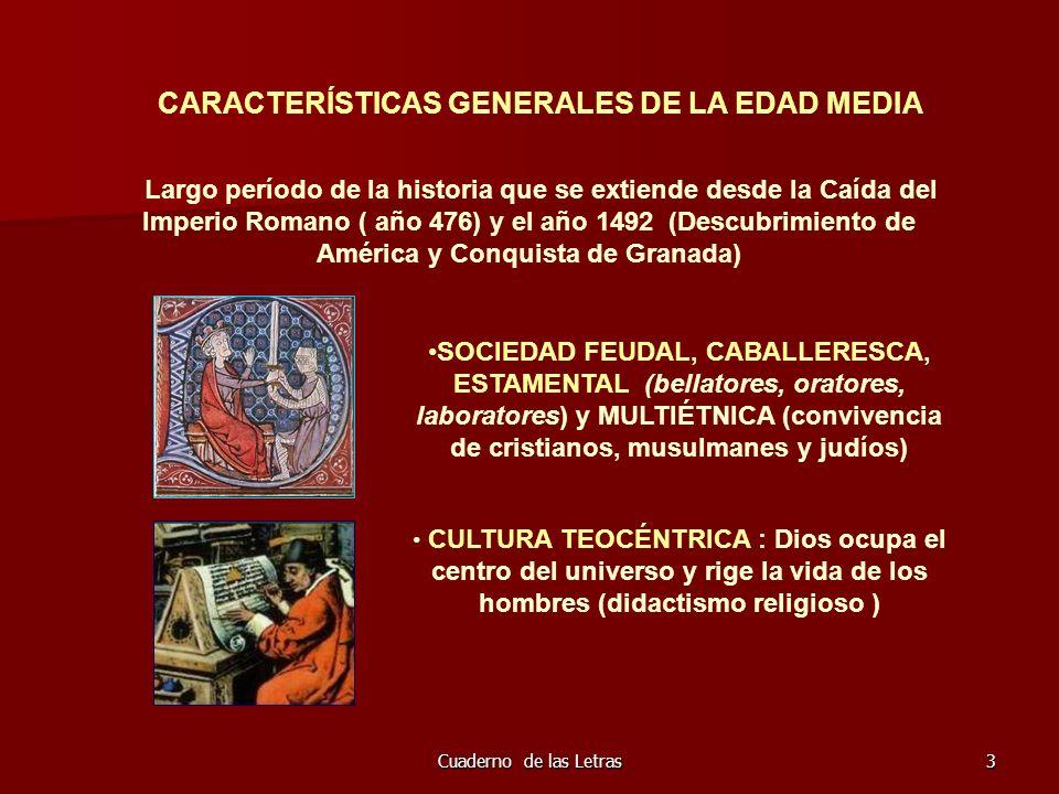 Cuaderno de las Letras104 LA PROSA Y EL TEATRO MEDIEVALES LA PROSA ROMANCE surgió más tarde que la poesía.
