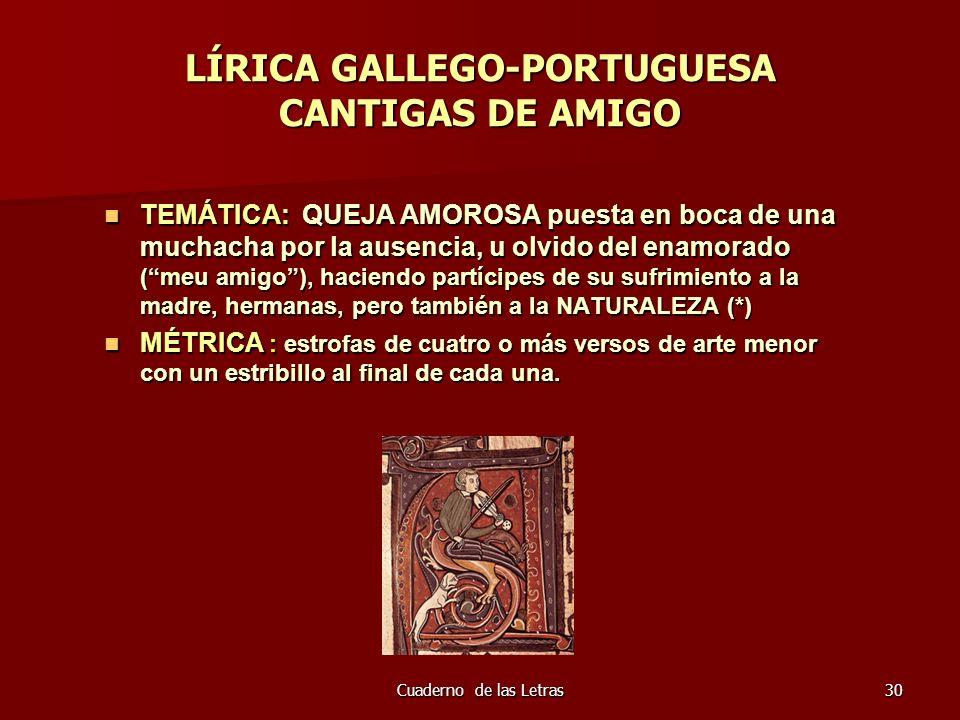 Cuaderno de las Letras30 LÍRICA GALLEGO-PORTUGUESA CANTIGAS DE AMIGO TEMÁTICA: QUEJA AMOROSA puesta en boca de una muchacha por la ausencia, u olvido