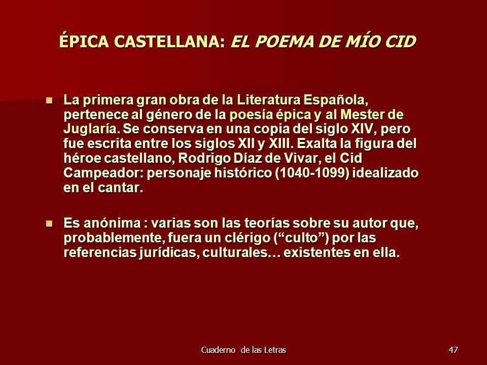 Cuaderno de las Letras47 ÉPICA CASTELLANA: EL POEMA DE MÍO CID La primera gran obra de la Literatura Española, pertenece al género de la poesía épica