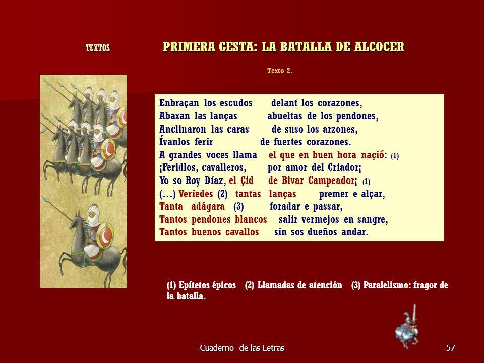 Cuaderno de las Letras57 TEXTOS PRIMERA GESTA: LA BATALLA DE ALCOCER TEXTOS PRIMERA GESTA: LA BATALLA DE ALCOCER Enbraçan los escudos delant los coraz