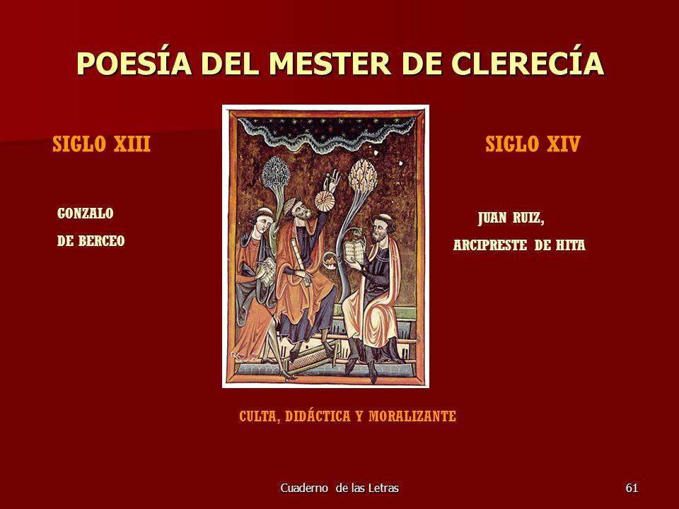Cuaderno de las Letras61 POESÍA DEL MESTER DE CLERECÍA SIGLO XIIISIGLO XIV GONZALO DE BERCEO JUAN RUIZ, ARCIPRESTE DE HITA CULTA, DIDÁCTICA Y MORALIZA