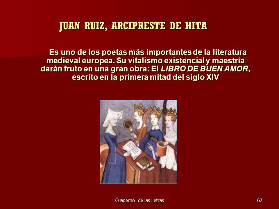 Cuaderno de las Letras67 JUAN RUIZ, ARCIPRESTE DE HITA JUAN RUIZ, ARCIPRESTE DE HITA Es uno de los poetas más importantes de la literatura medieval eu