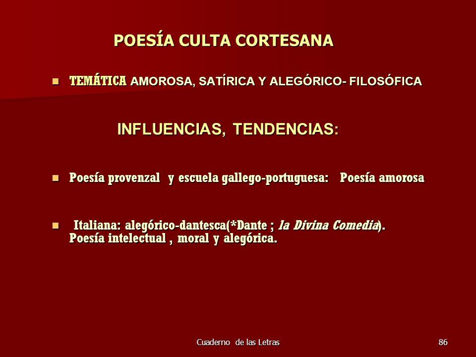 Cuaderno de las Letras86 POESÍA CULTA CORTESANA TEMÁTICA AMOROSA, SATÍRICA Y ALEGÓRICO- FILOSÓFICA TEMÁTICA AMOROSA, SATÍRICA Y ALEGÓRICO- FILOSÓFICA