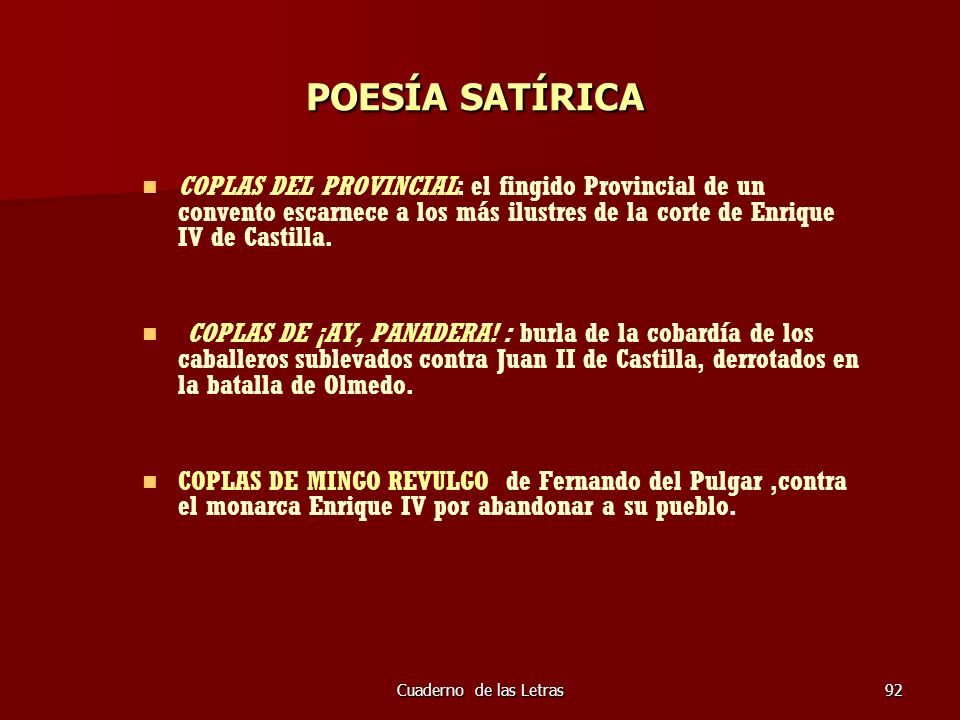 Cuaderno de las Letras92 POESÍA SATÍRICA COPLAS DEL PROVINCIAL: el fingido Provincial de un convento escarnece a los más ilustres de la corte de Enriq
