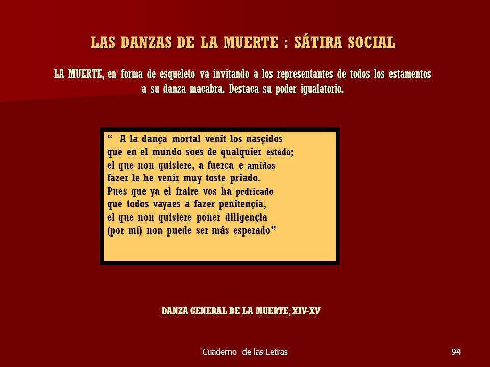 Cuaderno de las Letras94 LAS DANZAS DE LA MUERTE : SÁTIRA SOCIAL LA MUERTE, en forma de esqueleto va invitando a los representantes de todos los estam