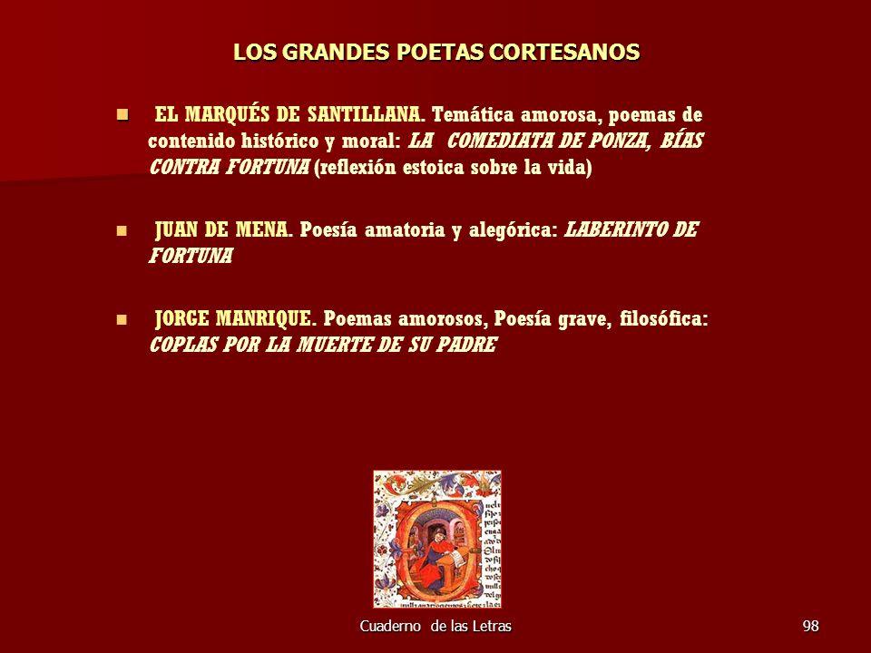 Cuaderno de las Letras98 LOS GRANDES POETAS CORTESANOS EL MARQUÉS DE SANTILLANA. Temática amorosa, poemas de contenido histórico y moral: LA COMEDIATA