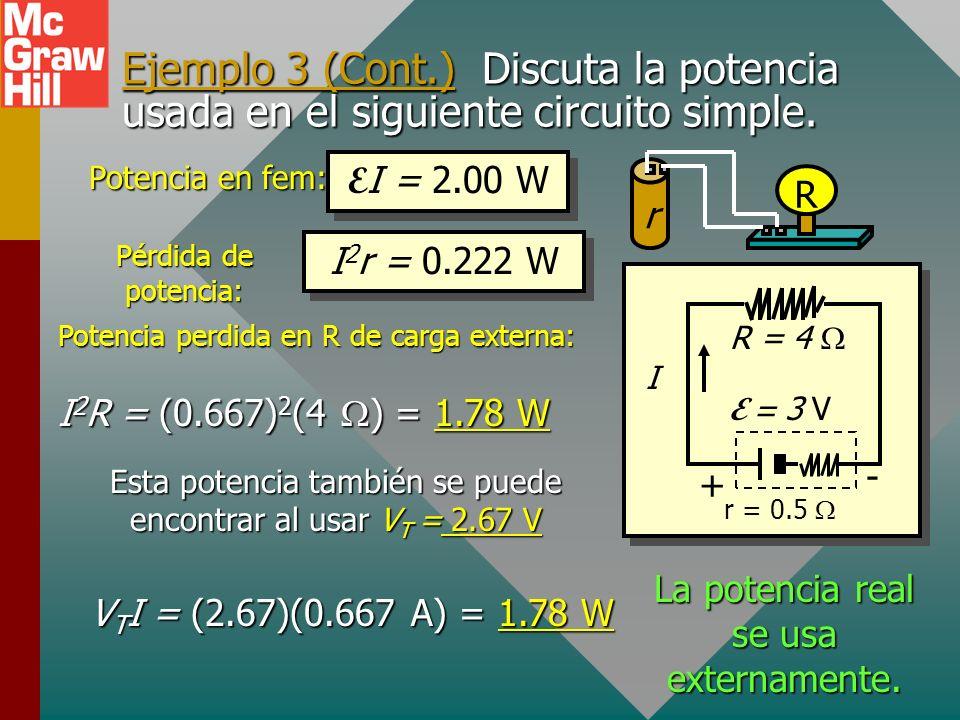 Ejemplo 3. La batería de 3 V en el Ej. 2 tenía una resistencia interna de 0.5 y una resistencia de carga de 4. Discuta la potencia usada en el circuit