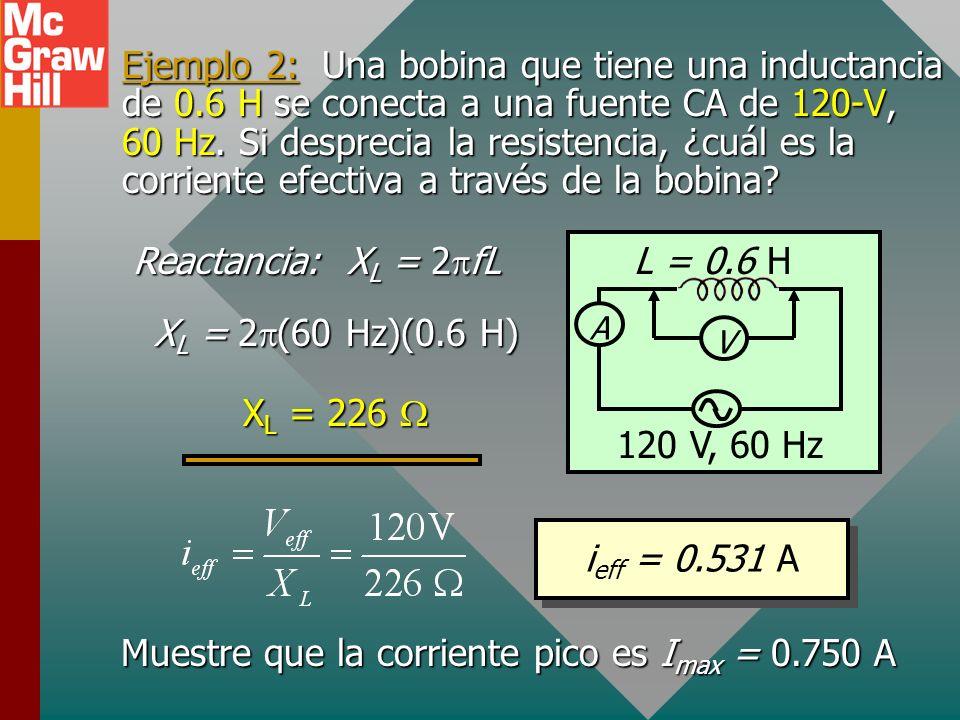 Ejemplo 2: Una bobina que tiene una inductancia de 0.6 H se conecta a una fuente CA de 120-V, 60 Hz.