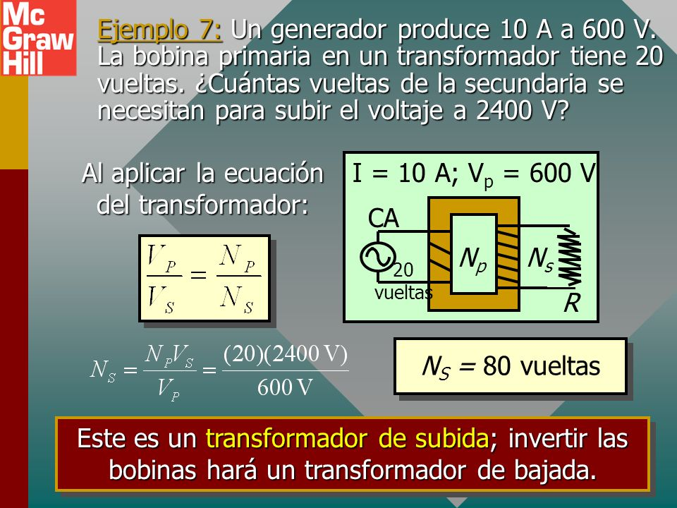 Ejemplo 7: Un generador produce 10 A a 600 V.