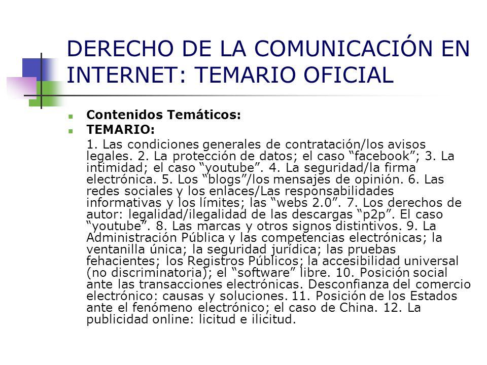 DERECHO DE LA COMUNICACIÓN EN INTERNET: TEMARIO OFICIAL Contenidos Temáticos: TEMARIO: 1. Las condiciones generales de contratación/los avisos legales