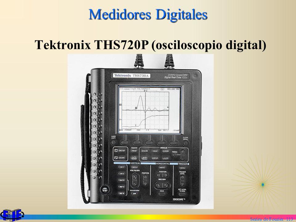 Series de Fourier. 113 Medidores Digitales Tektronix THS720P (osciloscopio digital)