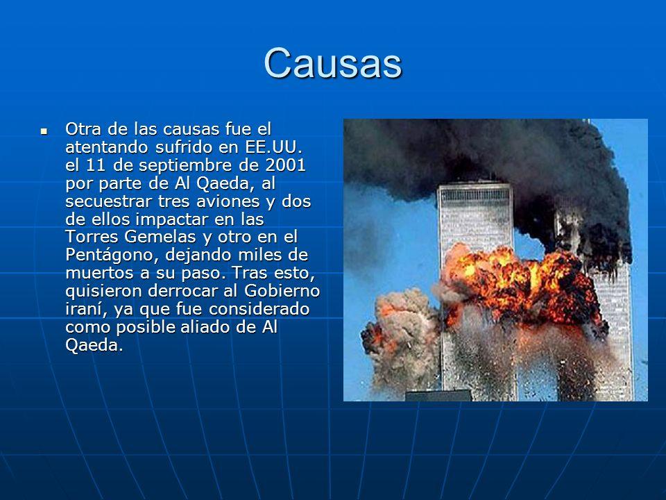 Causas Otra de las causas fue el atentando sufrido en EE.UU. el 11 de septiembre de 2001 por parte de Al Qaeda, al secuestrar tres aviones y dos de el
