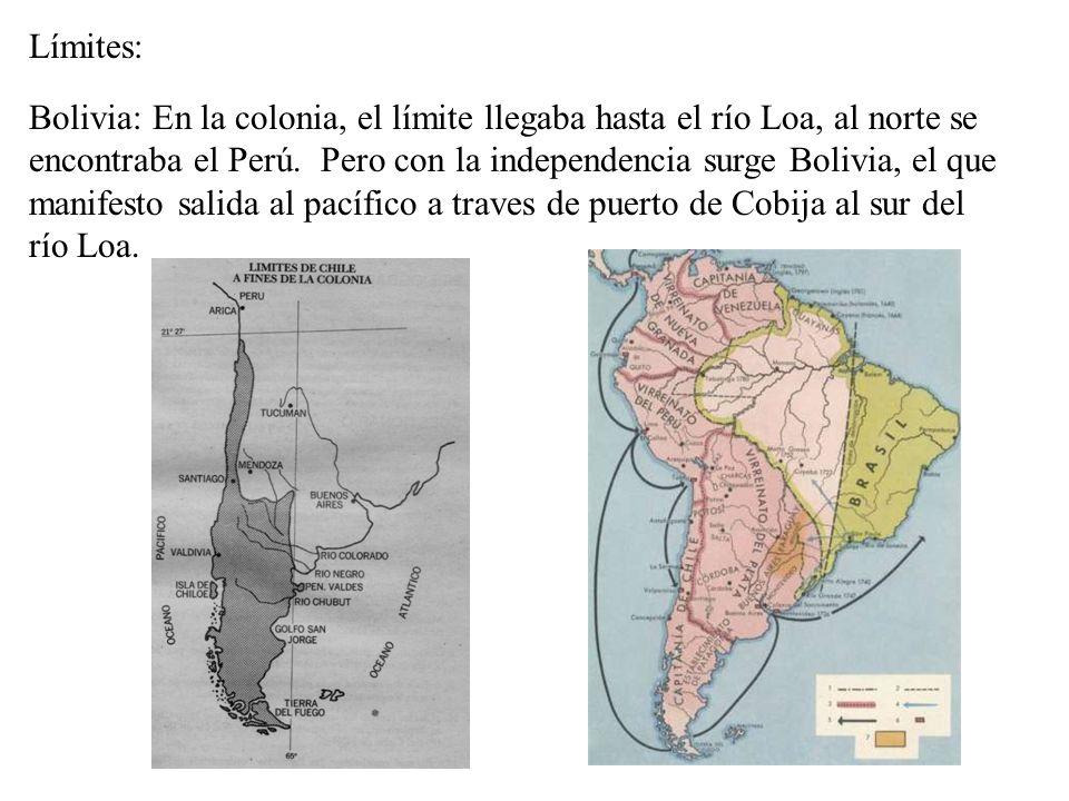 Límites: Bolivia: En la colonia, el límite llegaba hasta el río Loa, al norte se encontraba el Perú. Pero con la independencia surge Bolivia, el que m