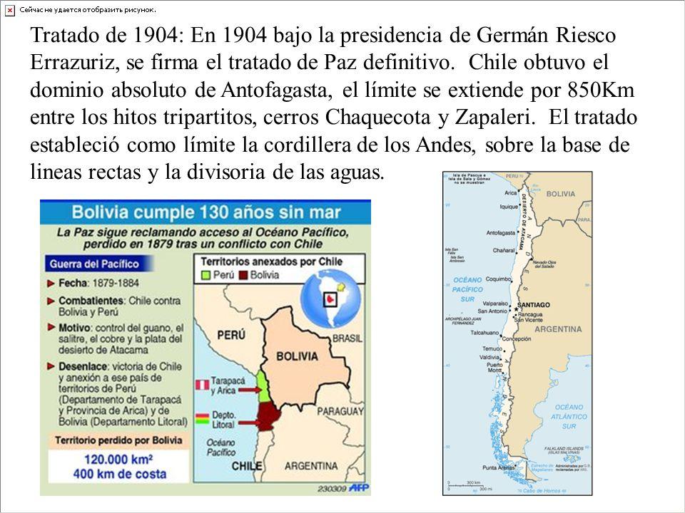 Tratado de 1904: En 1904 bajo la presidencia de Germán Riesco Errazuriz, se firma el tratado de Paz definitivo. Chile obtuvo el dominio absoluto de An