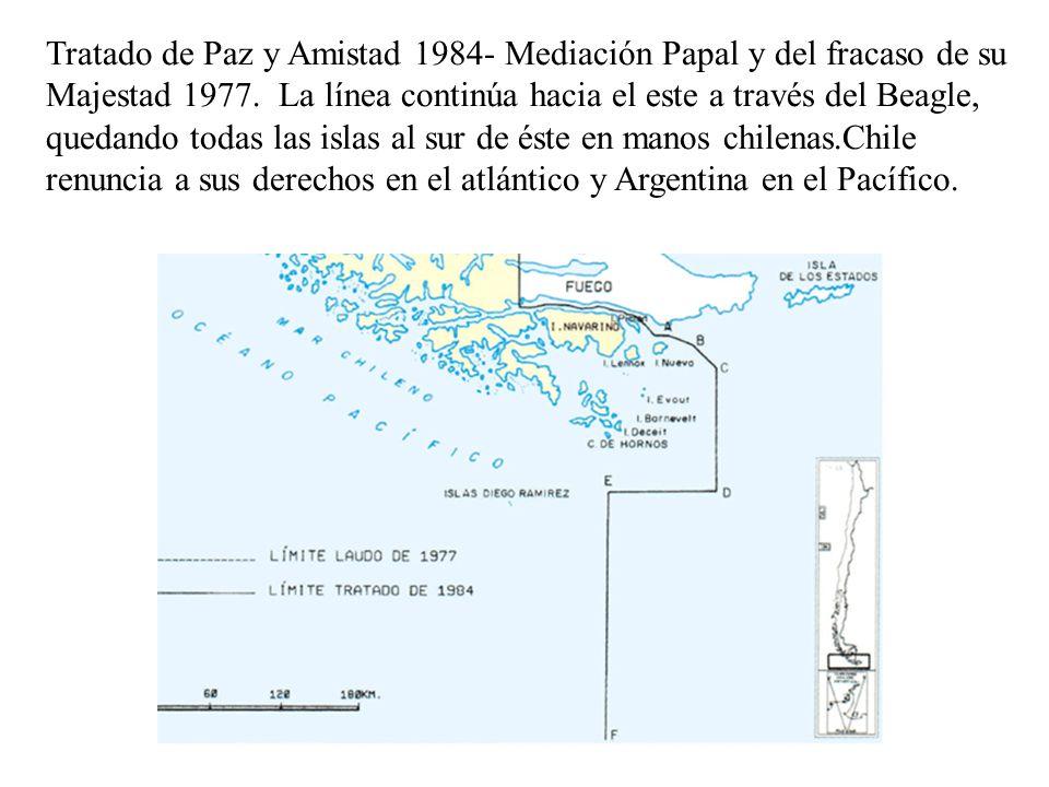 Tratado de Paz y Amistad 1984- Mediación Papal y del fracaso de su Majestad 1977. La línea continúa hacia el este a través del Beagle, quedando todas